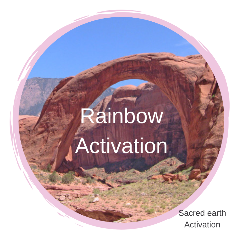 Rainbow activation Sacred earth Activations
